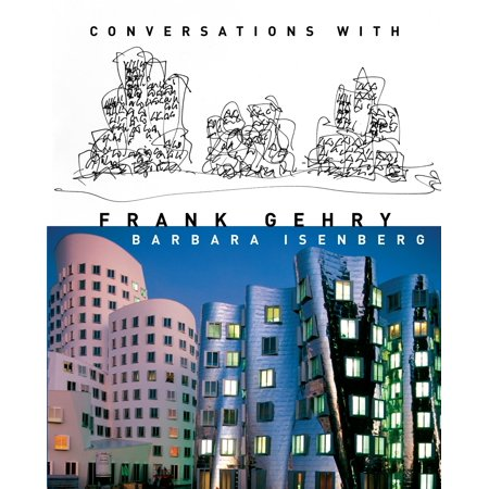 Conversations with Frank Gehry (Frank Gehry Architect)
