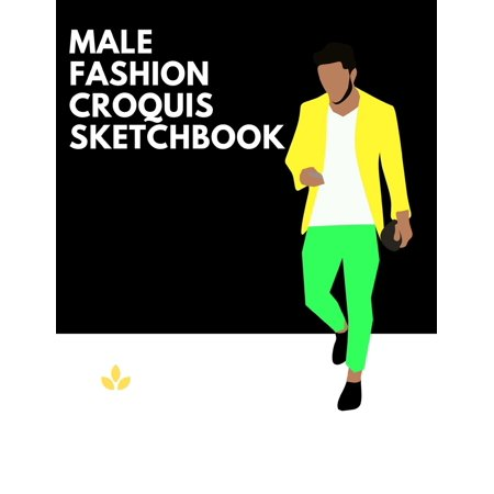 Male Fashion Croquis Sketchbook: A Professional Stylish Cute Casual Male Figure Body Illustration Templates Sketchpad with 300 Drawn Images for Designers To Sketch And Design Your High Fashion Men