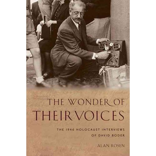 The Wonder of Their Voices: The 1946 Holocaust Interviews of David Boder