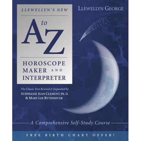 Llewellyns New A Z Horoscope Maker And Interpreter  A Comprehensive Self Study Course