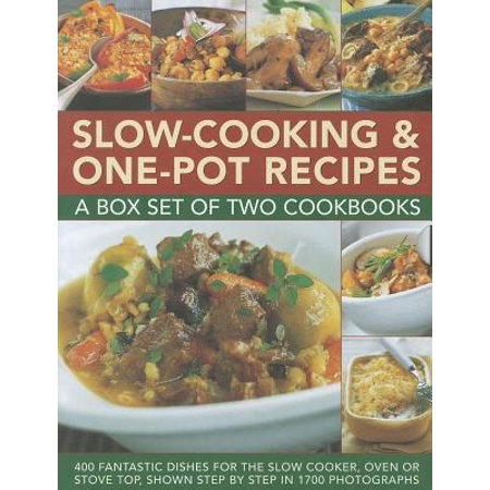 Slow-Cooking & One-Pot Recipes : A Box Set of Two Cookbooks: 400 Fantastic Dishes for the Slow Cooker, Oven or Stove Top, Shown Step by Step in 1700