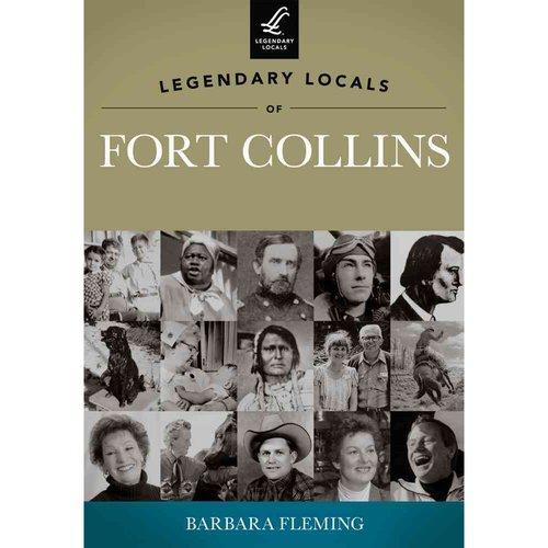 Legendary Locals of Fort Collins, Colorado