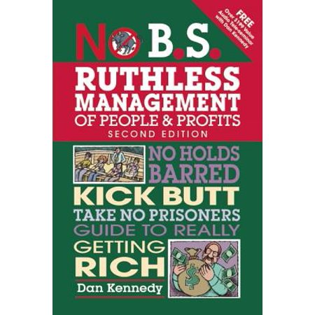 No B.S. Ruthless Management of People and Profits (Dan S Kennedy)