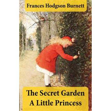 The Secret Garden + A Little Princess (2 Unabridged Classics in 1 eBook) - (The Secret Garden And A Little Princess)