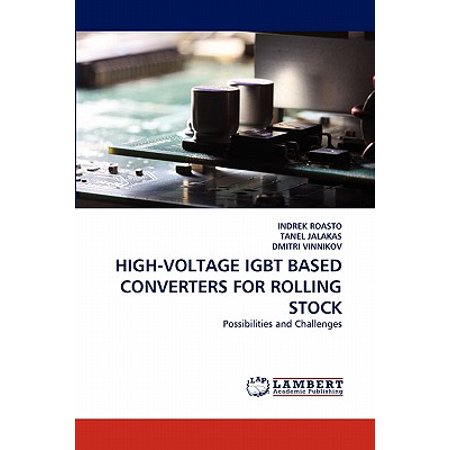 High-Voltage Igbt Based Converters for Rolling Stock
