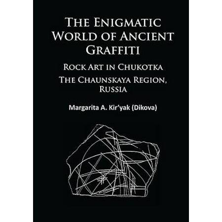 The Enigmatic World of Ancient Graffiti: Rock Art in Chukotka, The Chaunskaya Region, Russia