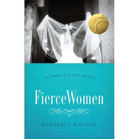 Fierce Women : The Power of a Soft Warrior (True (Carry On Warrior The Power Of Embracing)