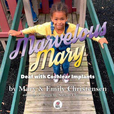 Marvelous Mary : Deaf with Cochlear Implants ()