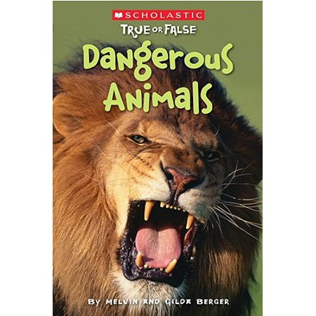 Scholastic True or False: Dangerous Animals (Best True Or False Questions)