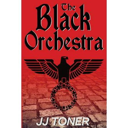 The Black Orchestra : A Ww2 Spy Story