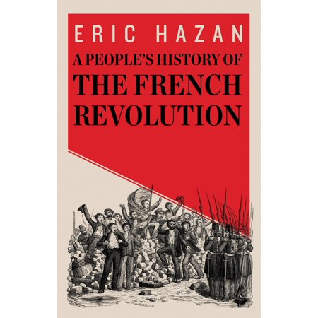 A People's History of the French Revolution (History French Revolution)