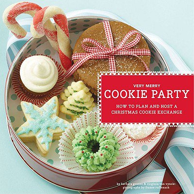 Very Merry Cookie Party : How to Plan and Host a Christmas Cookie Exchange - Cookie Exchange