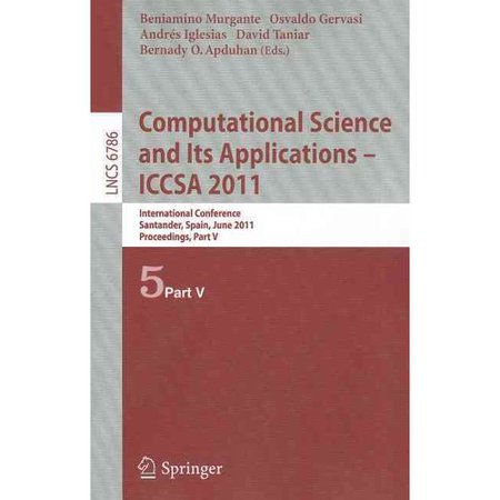 Computational Science And Its Applications   Iccsa 2011  International Conference  Santander  Spain  June 20 23  2011  Proceedings