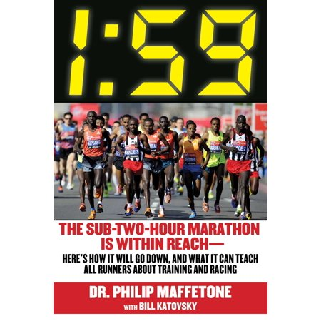 1:59 : The Sub-Two-Hour Marathon Is Within Reach?Here?s How It Will Go Down, and What It Can Teach All Runners about Training and