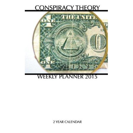 Conspiracy Theory Weekly Planner 2015  2 Year Calendar