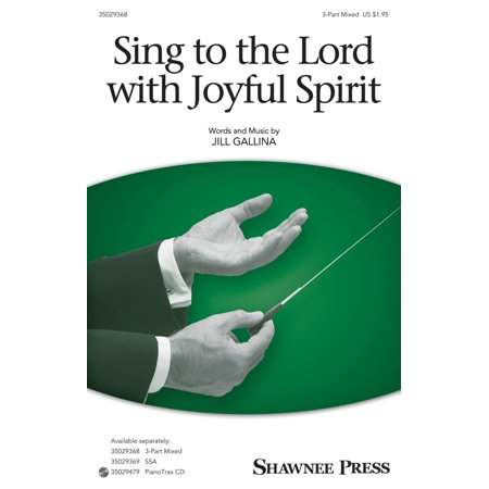 Shawnee Press Sing to the Lord with Joyful Spirit (Together We Sing Series) 3-Part Mixed composed by Jill