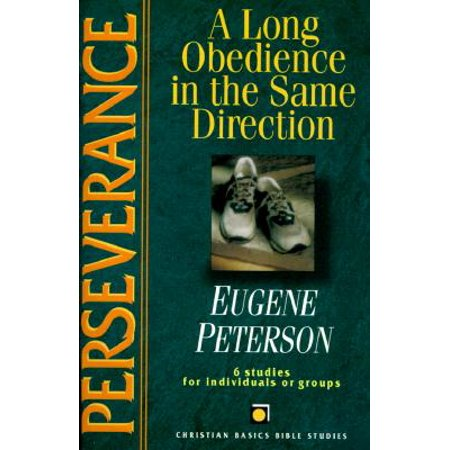 Perseverance : A Long Obedience in the Same
