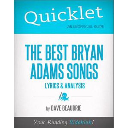 Quicklet on the Best Bryan Adams Songs: Lyrics and Analysis - eBook (Kids Halloween Songs With Lyrics)