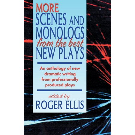 More Scenes and Monologs from the Best New Plays: An Anthology of New Dramatic Writing from Professionally-Produced Plays (Best Scenes From Casino)