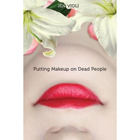 Putting Makeup on Dead People - eBook