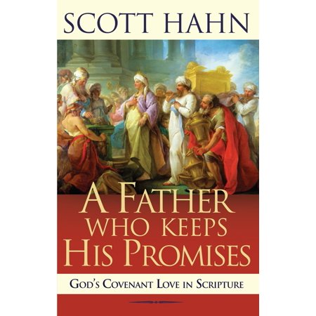 A Father Who Keeps His Promises : God's Covenant Love in