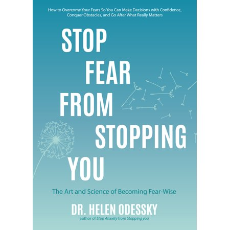 Stop Fear from Stopping You: The Art and Science of Becoming Fear-Wise (Paperback) Harness Your FearTwo kinds of fear. Sometimes, emotions like fear can be helpful. A few years ago, Dr. Helen Odessky, clinical psychologist and author of the best-selling motivational book Stop Anxiety from Stopping You, found herself part of a minor fender-bender on a major interstate. Looking back at her daughter, she feared that if another car hit them, her daughter's life would be in danger. A few minutes after retreating to another car in a safer location, an 18-wheeler barrelled into her car and demolished it. Her fear saved both her daughter's life and her own.Fight the bad fear. Stop Fear from Stopping You is about a different type of fear the fear that is so prevalent that it often lies dormant in the way of our dreams, career paths and relationships. This fear creates stories that cushion us from potential pain and failure at the cost of our self-esteem, success, growth, and personal happiness.Become fear-wise. Because fear is complex, we cannot afford to merely be fearless. Just  letting go  is not the answer. The real solution lies in learning to become fear-wise. In this inspirational book, Dr. Helen will show you how to harness the wisdom behind your fears and break through the barriers that block your success.Stop Fear from Stopping You is the perfect gift for women and men struggling with fear. It is designed to help you:Identify the fears that stand between you and your goalsDevelop tools to overcome your fearsDevelop a value-based plan to pursue your goalsChange your relationship with fear and learn to become fear-wiseIf self-help books for women and men like The Confidence Gap, Daring Greatly, or Fearless inspired you, then Stop Fear from Stopping You is a must-read.