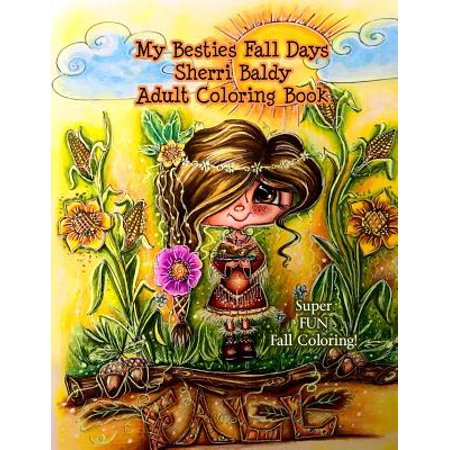My Besties Fall Days Sherri Baldy Adult Coloring Book (Fall Halloween Coloring Pages)