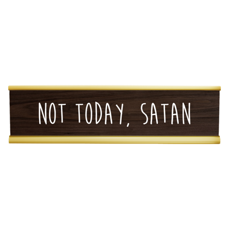 Funny Desk Plate -Not Today Satan Engraved Desk Plate! Walnut/White Funny Name Plate, Funny Name Signs, Name Plate, Custom Name Plate, Desk Name Plate, Office Name Plate, Name Tag, Sign