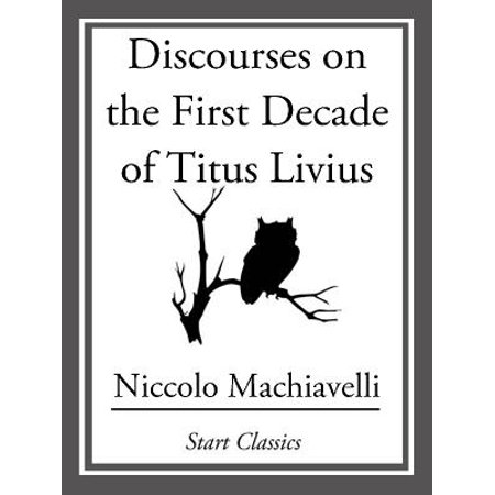 Discourses on the First Decade of Titus Livius -