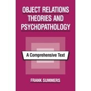 Object Relations Theories and Psychopathology : A Comprehensive Text