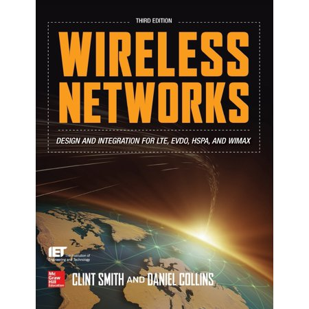 Wireless Networks : Design and Integration for LTE, EVDO, HSPA, and