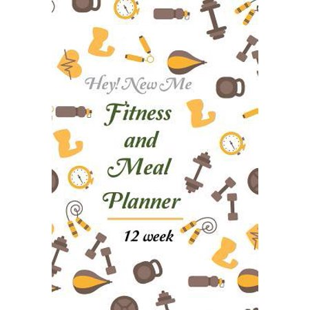 Hey New Me Fitness and Meal Planner : Daily Activity and Fitness Tracker Track And Plan Your Meals Weekly 12 Week (90 Days) Food + Fitness Journal Meal Prep And Planning to Help You Become the Best Version of