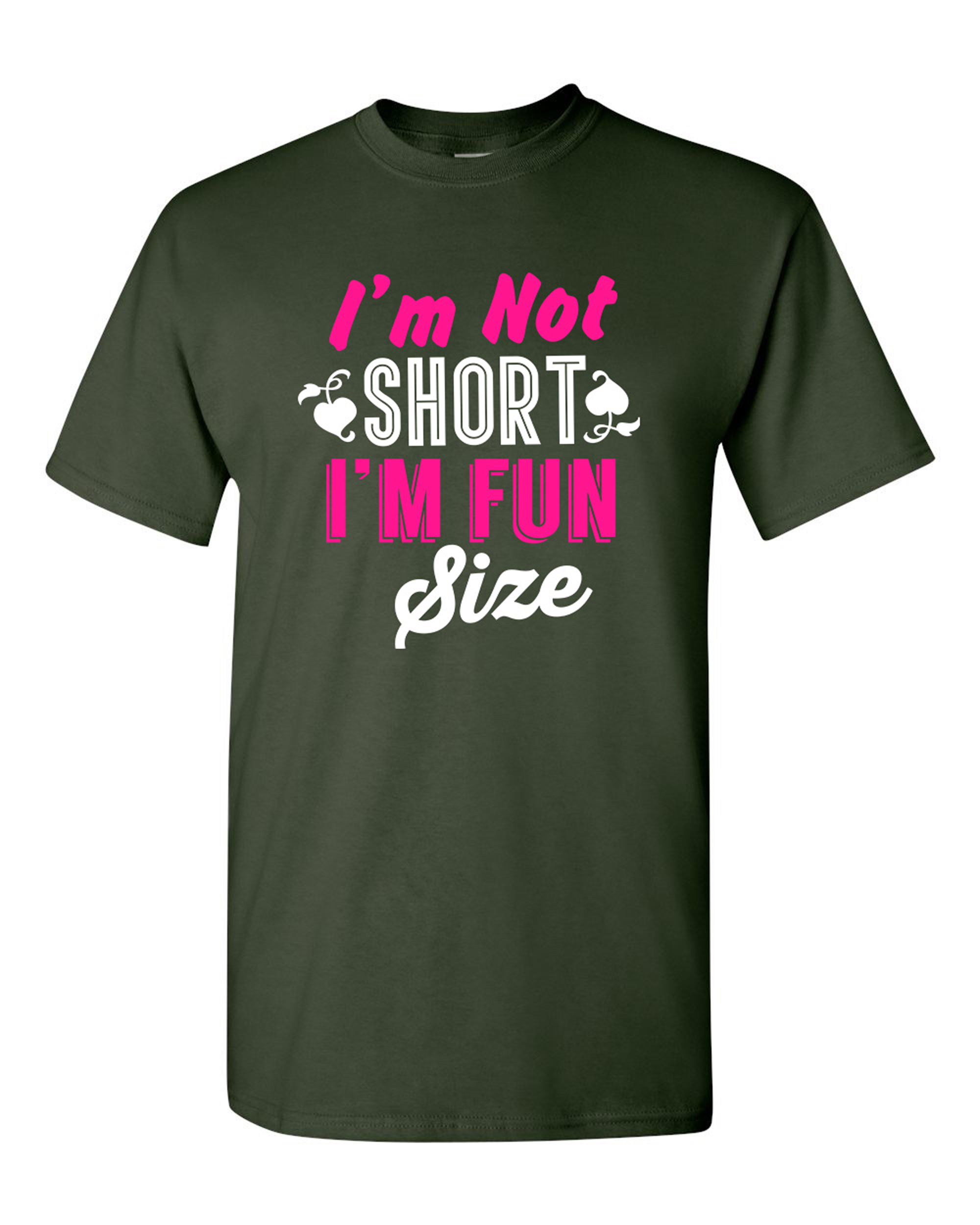 I'm Not Short I'm Fun Size Little People Funny Humor DT Adult T-Shirt Tee
