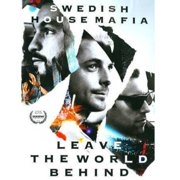 Swedish House Mafia: Leave The World Behind (Widescreen) by
