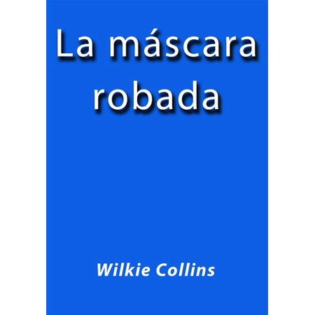 La mascara robada - eBook (Mascara Book)