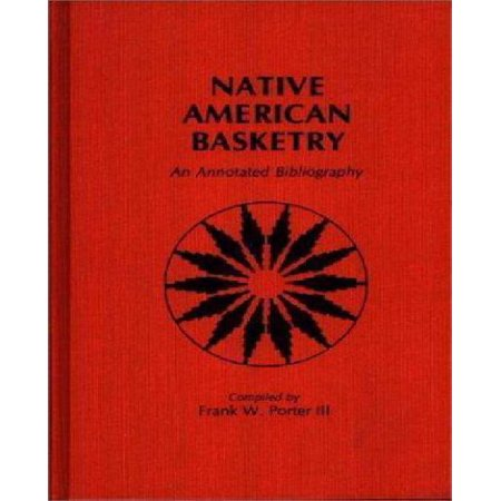 Native American Basketry: An Annotated Bibliography
