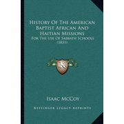 History of the American Baptist African and Haitian Missions : For the Use of Sabbath Schools (1831)