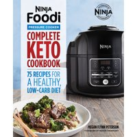 Ninja Foodi Pressure Cooker: Complete Keto Cookbook: 75 Recipes for a Healthy, Low Carb Diet (Paperback)