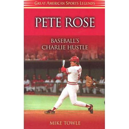 Pete Rose : Baseball's Charlie Hustle