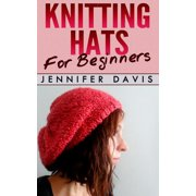 Knitting Hats for Beginners - eBook