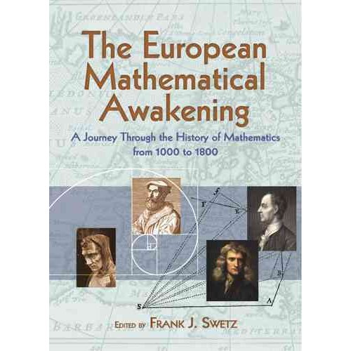 The European Mathematical Awakening: A Journey Through the History of Mathematics, 1000 - 1800