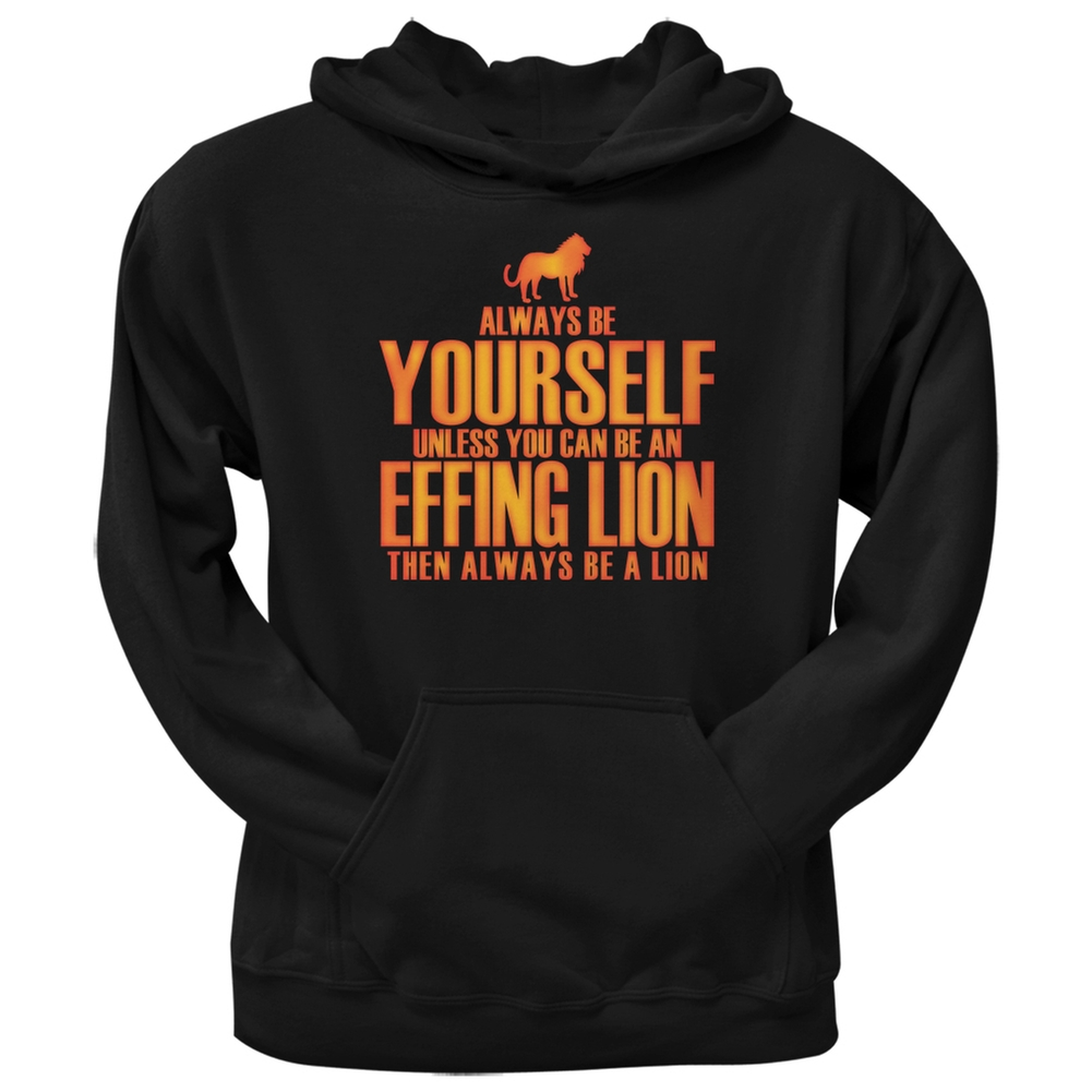 Always Be Yourself Effing Lion Black Adult Pullover Hoodie