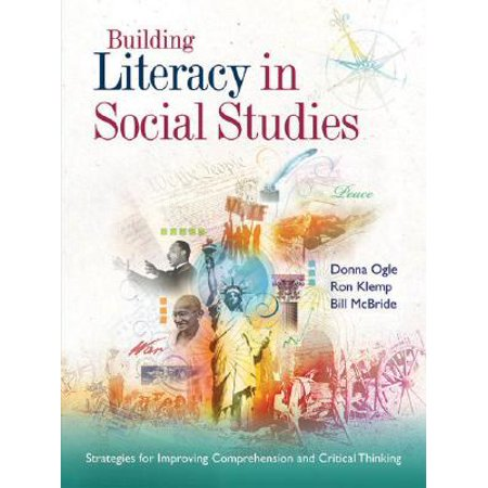 Building Literacy in Social Studies : Strategies for Improving Comprehension and Critical (Study And Critical Thinking Skills In College)