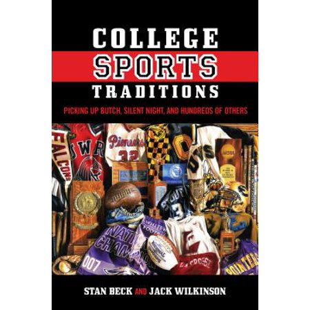 College Sports Traditions : Picking Up Butch, Silent Night, and Hundreds of