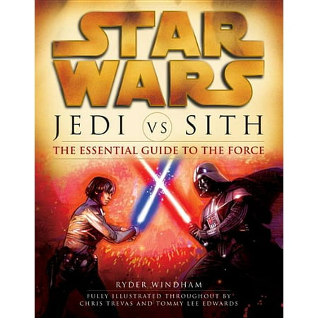 Star Wars (Random House Paperback): Jedi vs. Sith: Star Wars: The Essential Guide to the Force (Paperback)