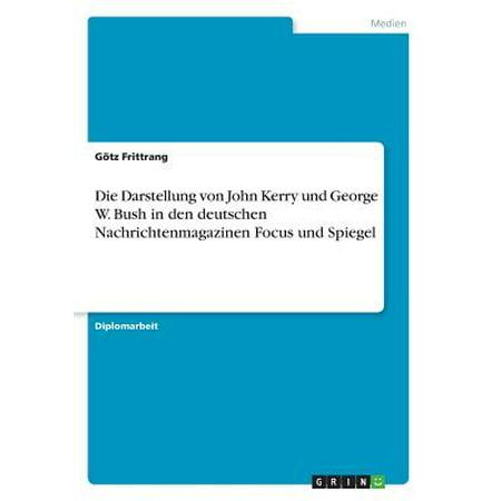 Kerry Van - Die Darstellung Von John Kerry Und George W. Bush in Den Deutschen Nachrichtenmagazinen Focus Und Spiegel