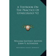 A Textbook on the Practice of Gynecology V2
