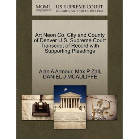 Art Neon Co  City And County Of Denver U S  Supreme Court Transcript Of Record With Supporting Pleadings