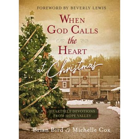 When God Calls the Heart at Christmas : Heartfelt Devotions from Hope