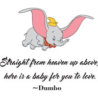 Straight From Heaven Up Above Here Is A Baby For You To Love Dumbo Disney Baby Nursery Room Kid Childrens Girl Boy Picture Art Mural Custom Wall Decal Vinyl Sticker 20 Inches X 20 Inches